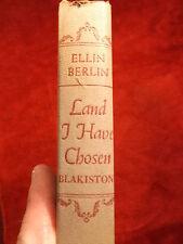 "NICE VTG ANTIQUE 1945 BOOK ""LAND I HAVE CHOSEN"" BY ELLIN BERLIN, GOOD CONDITION"
