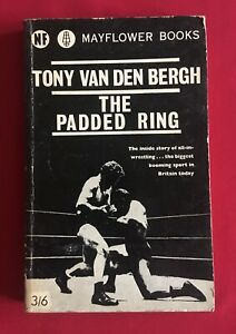 The Padded Ring Tony Van Der Bergh Wrestling 1962 First Edition Free Postage UK