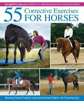 55 Corrective Exercises for Horses Resolving Postural Problems,... 9781570768675