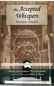 The Accepted Whispers (Translation of Munajat-e-Maqbul) by Ashraf Ali Thanwi
