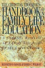 The Christian Educator's Handbook on Family Life Education by