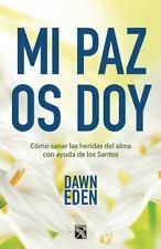 Mi paz os doy. Como sanar las heridas del alma con ayuda de los Santos (Spanish