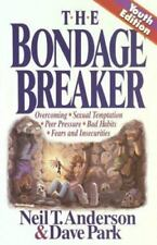 The Bondage Breaker Youth Edition by Neil T. Anderson and Dave Park Paperback