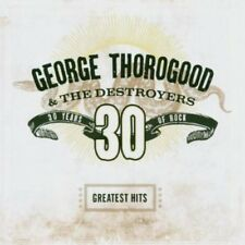 George Thorogood, Ge - Greatest Hits: 30 Years of Rock [New CD]