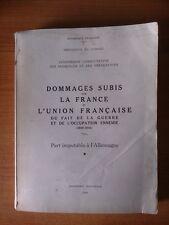 TOME VII DOMMAGES SUBIS PAR LA FRANCE ET L'UNION FRANCAISE DU FAIT DE L