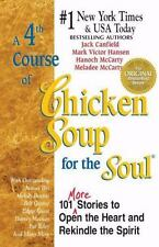 A 4th Course of Chicken Soup for the Soul: 101 More Stories to Open the Heart an
