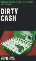 Southwell, David, Dirty Cash: Organised Crime in the 21st Century (True Crime),