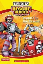 ROBOTZ to the Rescue (Fisher Price Rescue Heroes : Robotz)