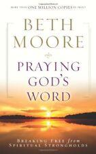 Praying Gods Word: Breaking Free from Spiritual S