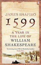 1599: A Year in the Life of William Shakespeare, James Shapiro, New