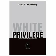 White Privilege: Essential Readings on the Other Side of Racism, Rothenberg, Pau