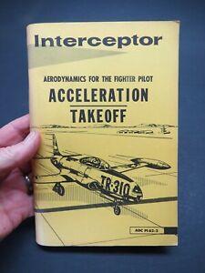 1964 USAF Interceptor Publication - Aerodynamics For The Fighter Pilot - Takeoff