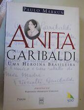 Anita Garibaldi Uma Heroina Brasileira - Paulo Markun -  In lingua PORTOGHESE