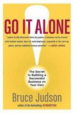 Go It Alone!: The Secret to Building a Successful Business on Your Own: By Ju...