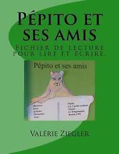 Pépito et Ses Amis : Fichier de Lecture Pour Lire Et écrire by Valérie...