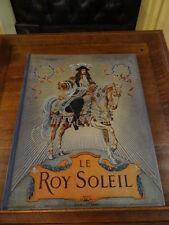 Le Roy Soleil Gustave Toudouze Boivin 1931 illustré Maurice Leloir