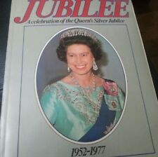 1977 Jubilee A Celebration of the Queens Silver Jubilee 1952-1977 Softcover Book