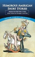 Humorous American Short Stories: Selections from Mark Twain to Others Much More