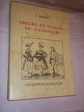 """MOEURS ET USAGES DU LAURAGAIS"" F. PARISET (1999) AUDE / OCCITANIE / OCCITAN"