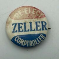 "Vtg Re-Elect ZELLER Comptroller Faded 7/8"" Button Pin Pinback Bastian Bros  Q5"