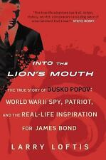 Into the Lion's Mouth : The True Story of Dusko Popov: World War II Spy,...