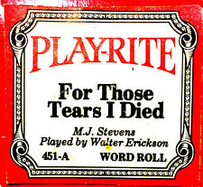 Play-Rite Word Roll FOR THOSE TEARS I DIED W. Erickson 451-A Player Piano Roll