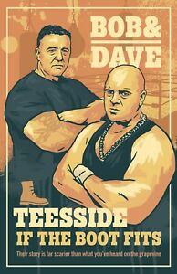 Bob & Dave: 'Teesside... If the boot fits' (Paperback) Dave Taylor & Jamie Boyle