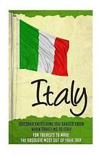 Italy - Discover Everything You Should Know When Traveling to Italy For Tourists