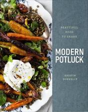 The Modern Potluck : Beautiful Food to Share by Kristin Donnelly (2016, HC)