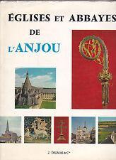 EGLISES ET ABBAYES DE L'ANJOU Jacques  ISOLLE