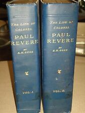 Life of Colonel Paul Revere - 2 Volumes. 1912. Best Bio.Handsome, Attractive Set