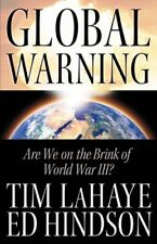 Global Warning : Are We on the Brink of World War III? by Edward E. Hindson