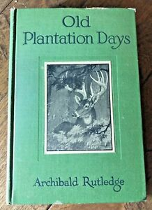VG+ Old Plantation Days Archibald Rutledge SIGNED 1921 FIRST EDITION RARE