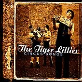TIGER LILLIES - CIRCUS SONGS        BRAND NEW CD
