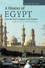 A History of Egypt : From the Arab Conquest to the Present by Afaf Lutfi Al-Sayy