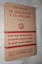 IL SOLDATO E LA ZINGARA Mario Apollonio Treves 1934 Romanzo Racconto Narrativa