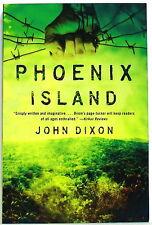PHOENIX ISLAND, by JOHN DIXON (super-thick paperback, Gallery Books 1st ed.—2014