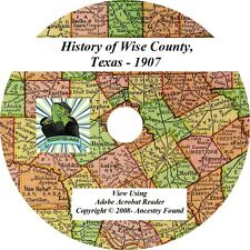 1907 - WISE County Texas TX - History Genealogy Ancestry Families Books - CD DVD