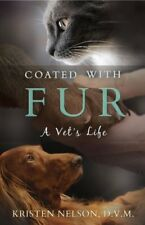 Coated with Fur: A Vets Life