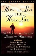 How to Live the Holy Life: A Down-to-Earth Look at