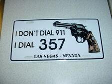 Metal License Plate Sign Las Vegas I Dont Dial 911 I Dial 357 Gun Magnum