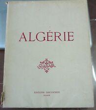 ALGERIE, éd.  Baconnier 1951, Nombreuses et belles images