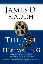 NEW The Art of Filmmaking: How to Make a Movie For Little or No Money