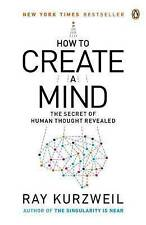 NEW How to Create a Mind: The Secret of Human Thought Revealed by Ray Kurzweil