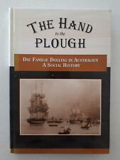 The Hand to the Plough by Alison Dolling and Scott Dolling - HC 1st Edn.