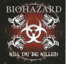 "Biohazard ""Kill Or Be Killed"" - (CD)"