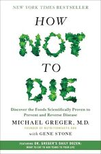 How Not to Die By Gene Stone & Michael Greger proven to prevent and Reverse