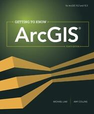 Getting to Know Ser.: Getting to Know ArcGIS by Amy K. Collins and Michael...