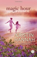 Magic Hour: A Novel by Kristin Hannah