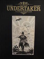 R. Meyer X. Dorison Undertaker « Le cycle du mangeur d'or » tirage de tête